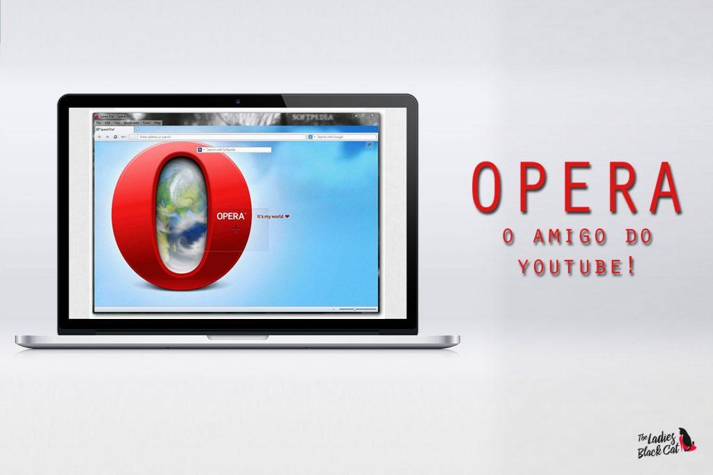 youtube, opera, navegador, browser, net, praticidade